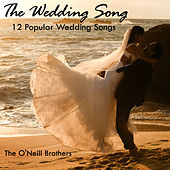 The Wedding Song - 12 Popular Wedding Songs by The O'Neill Brothers