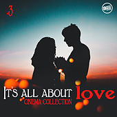 It's all About Love  - Cinema Collection Vol.3 de Various Artists