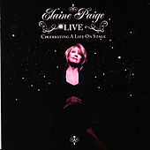 Elaine Paige LIVE - Celebrating A Life On Stage de Elaine Paige