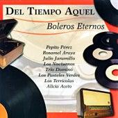 Del Tiempo Aquel - Boleros Eternos by Various Artists