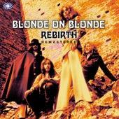Rebirth by Blonde On Blonde