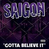 Gotta Believe It Feat. Just Blaze von Saigon