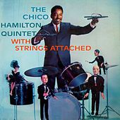 With Strings Attached by Chico Hamilton