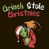 Grinch Stole Christmas by Various Artists