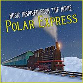 Music Inspired from the Movie Polar Express by Various Artists