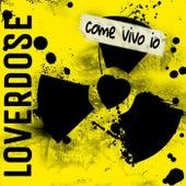 Come vivo io by Loverdose