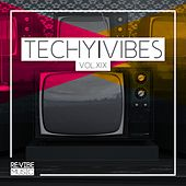Techy Vibes, Vol. 19 by Various Artists