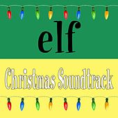 Elf Christmas Soundtrack by Various Artists