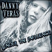 Under the Influence von Danny Veras