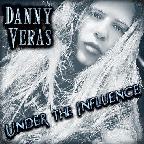 Under the Influence von Danny Veras