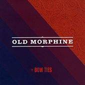 Old Morphine by Bowties