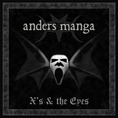 X's & the Eyes by Anders Manga