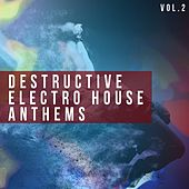 Destructive Electro House Anthems, Vol. 2 - EP de Various Artists