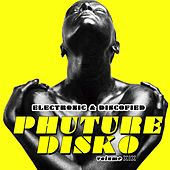 Phuture Disko, Vol. 19 - Electronic & Discofied by Various Artists