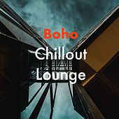 Boho Chill Out Lounge by Various Artists
