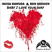 Baby I Love Your Way von Ben Neeson