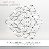 Electrologic Derivatives, Vol. 8 by Various Artists
