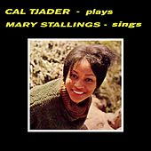 Cal Tjader Plays Mary Stallings Sings by Cal Tjader