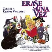 Erase una Vez... (Cuentos y Relatos Musicales) by Various Artists