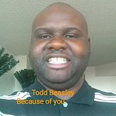 Because of You von Todd Beasley