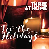 For the Holidays de Three at Home