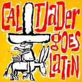 Cal Tjader Goes Latin de Cal Tjader