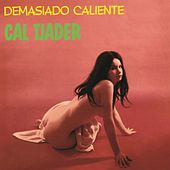 Demasado Cadiente by Cal Tjader