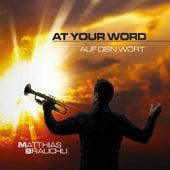At Your Word (Auf Dein Wort) by Matthias Brauchli