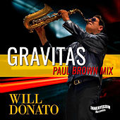 Gravitas (Paul Brown Mix) by Will Donato