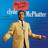 May I Sing For You von Clyde McPhatter