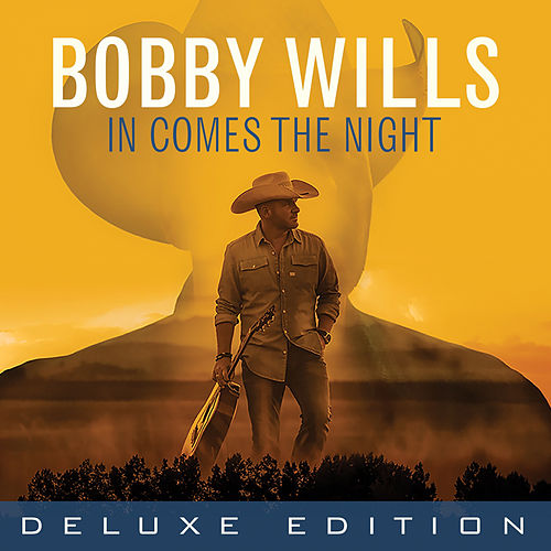 In Comes The Night (Deluxe Edition) by Bobby Wills