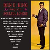 Sings For Soulful Lovers by Ben E. King