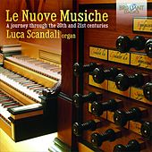 Le Nuove Musiche: A Journey Through the 20th and 21st Centuries by Luca Scandali