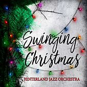 Swinging Christmas by Hinterland Jazz Orchestra