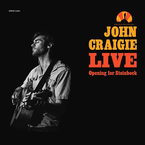 Opening for Steinbeck (Live) by John Craigie
