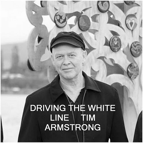 Driving the White Line by Tim Armstrong