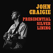 Presidential Silver Lining (Live) by John Craigie