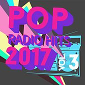 Pop Radio Hits 2017, Vol. 3 de Various Artists