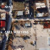 Call Waiting by Nine