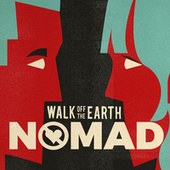 Nomad by Walk off the Earth