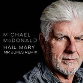 Hail Mary (Mr Jukes Remix) de Michael McDonald