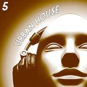 Urban House, 5 (The House Selection) de Various Artists