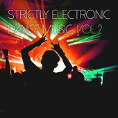 Strictly Electronic Dance Music, Vol. 2 von Various Artists