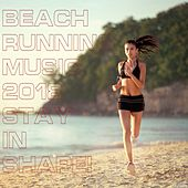 Beach Running Music 2018: Stay in Shape by Various Artists