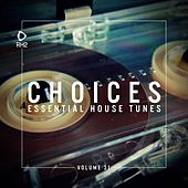 Choices - Essential House Tunes, Vol. 31 by Various Artists