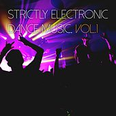 Strictly Electronic Dance Music, Vol. 1 von Various Artists