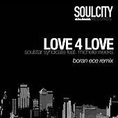 Love 4 Love (Boran Ece Remix) by Soulstar Syndicate