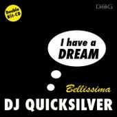 I Have a Dream / Bellissima by DJ Quicksilver