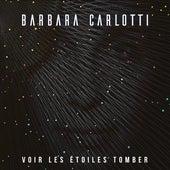 Voir les étoiles tomber de Barbara Carlotti