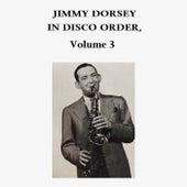 In Disco Order, Vol. 3 de Jimmy Dorsey